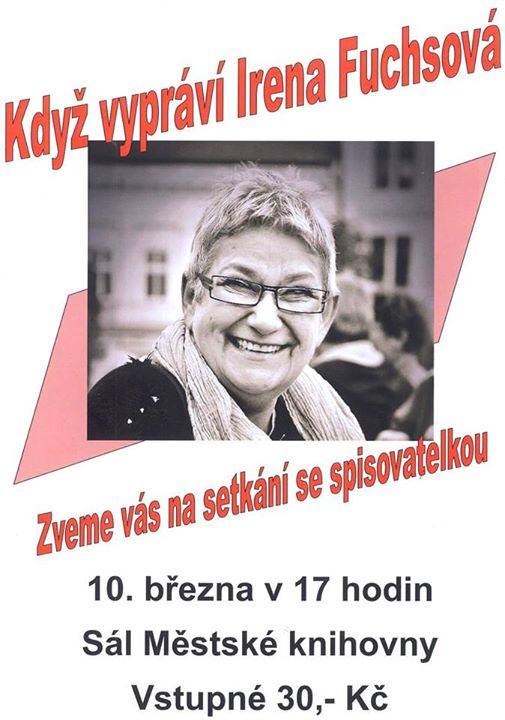 Když vypráví Irena Fuchsová. Setkání se spisovatelkou dne 10. března od 17 hodin v sále městské knihovny.